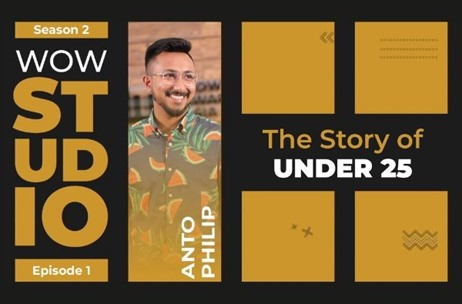 WOW Journeys Studio: The Story Of Under 25 by Anto Philip Out Now!