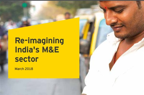 FICCI - EY Report 2018 Reveals M&E Industry Registered 13% Growth to Reach INR 1.5 Trillion in 2017