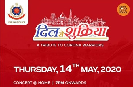 Rashi Entertainment & Delhi Police to Organize 'Dill Se Shukriya' a Virtual Concert on 14th May