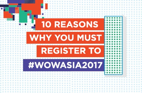 10 Reasons Why You Must Register for the WOW Awards and Convention Asia 2017!
