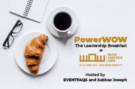 EVENTFAQS and Sabbas Joseph Host PowerWOW – The Leadership Breakfast at WOW 2019