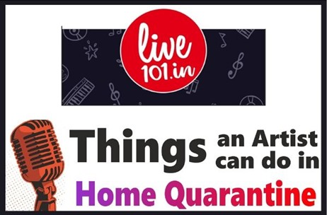 Suneer Jain, Live 101 Shares Insights on Things an Artists can do During Home Quarantine