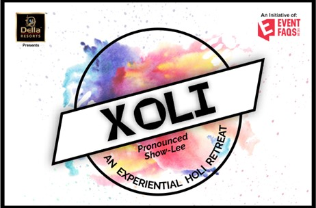 EVENTFAQS Media & Della Group Collaborate on Xoli - An Experiential Holi Retreat