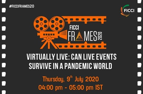 Survival of Live Events in Focus at #FICCIFrames20