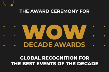 Entries Open for WOW Decade Awards - Global Recognition For The Best Events Of The Decade
