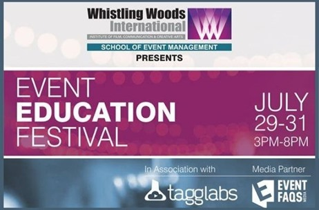 Whistling Woods International's 'The Event Education Festival' from 29th to 31st July