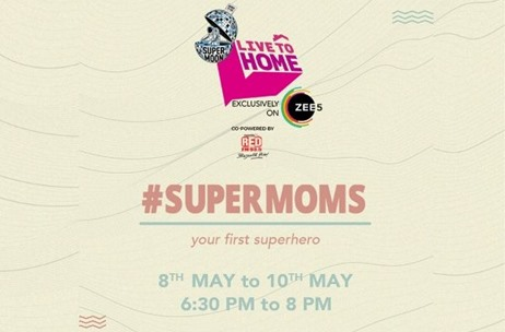 Zee Live's Supermoon Launches 'Live to Home - Mother's Day Special' on ZEE5